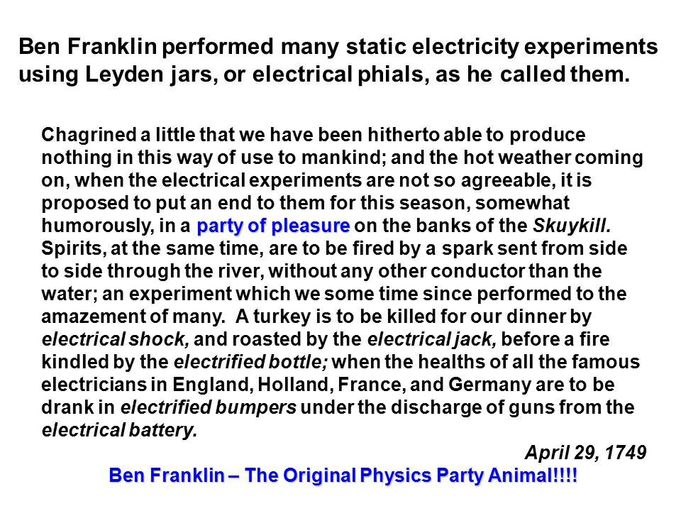 Ben Franklin – The Original Physics Party Animal!!!!