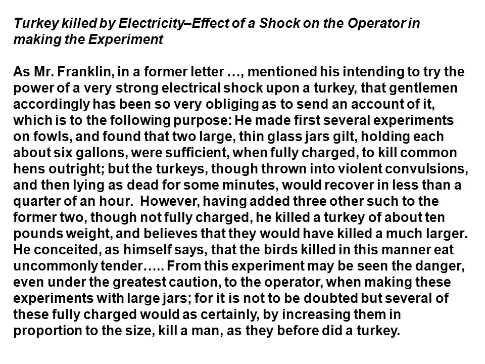 Turkey killed by Electricity–Effect of a Shock on the Operator in making the Experiment