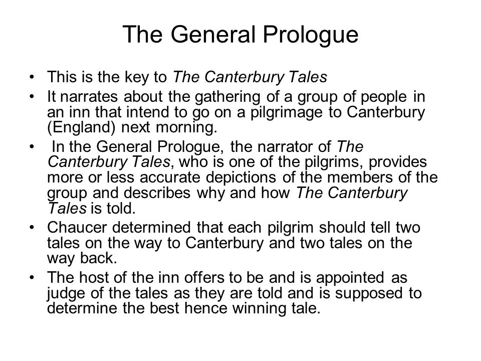 The General Prologue This is the key to The Canterbury Tales
