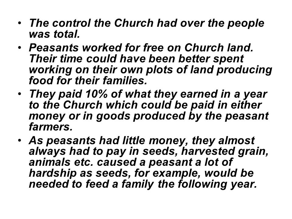The control the Church had over the people was total.