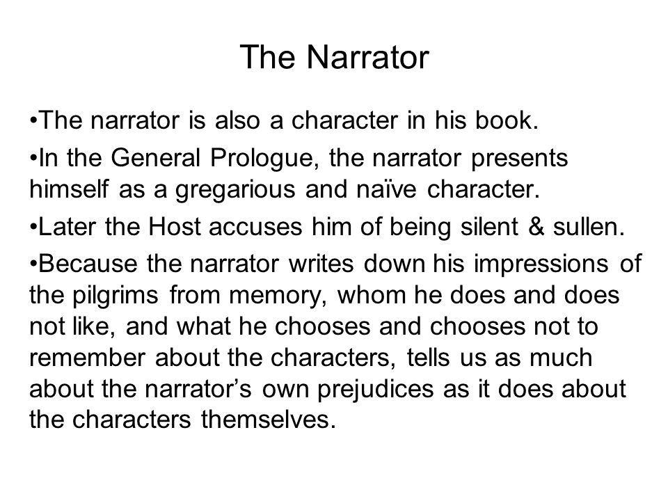 The Narrator The narrator is also a character in his book.