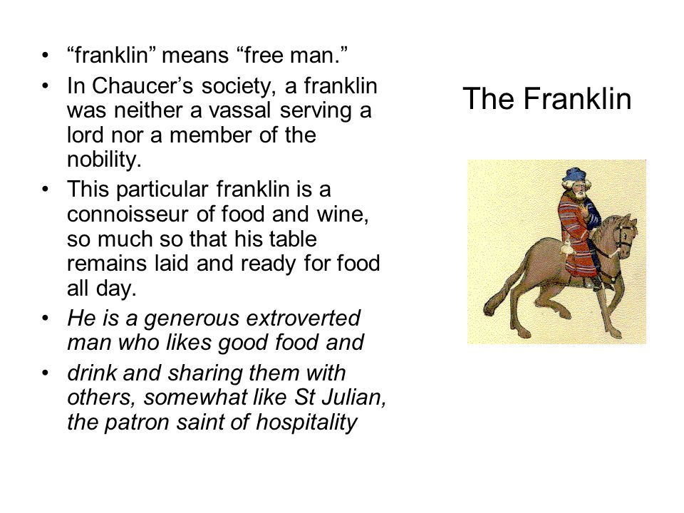 The Franklin franklin means free man.