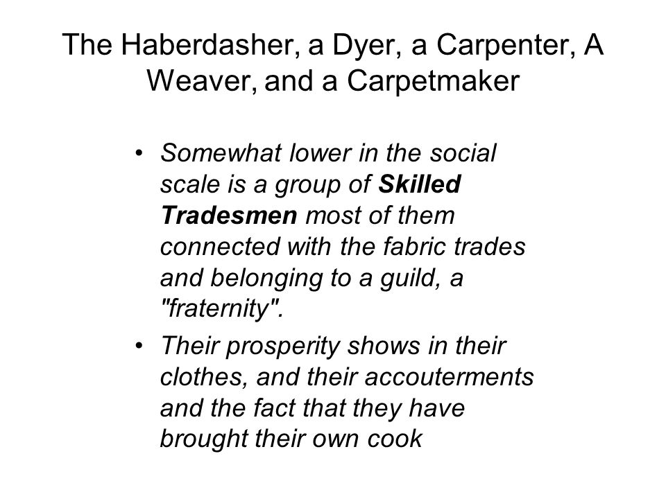 The Haberdasher, a Dyer, a Carpenter, A Weaver, and a Carpetmaker