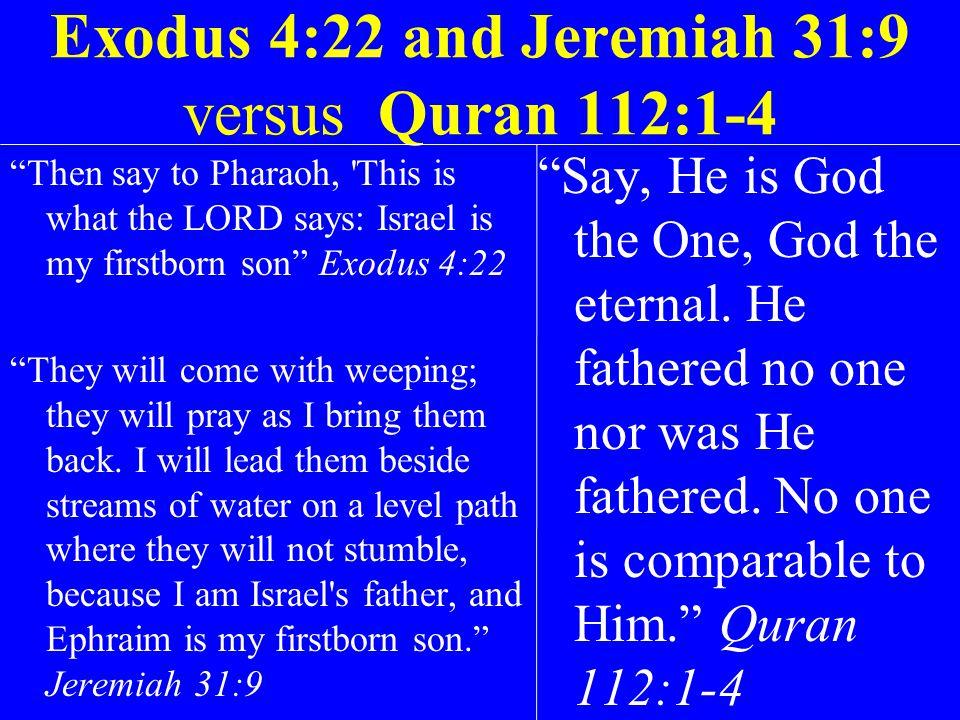 Exodus 4:22 and Jeremiah 31:9 versus Quran 112:1-4