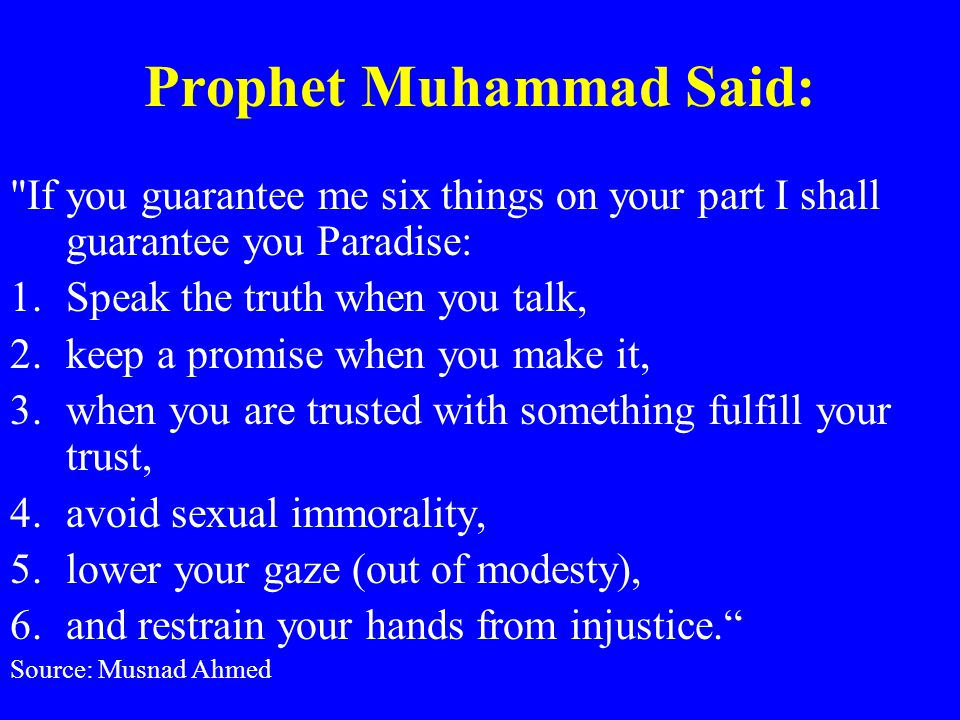 Prophet Muhammad Said: