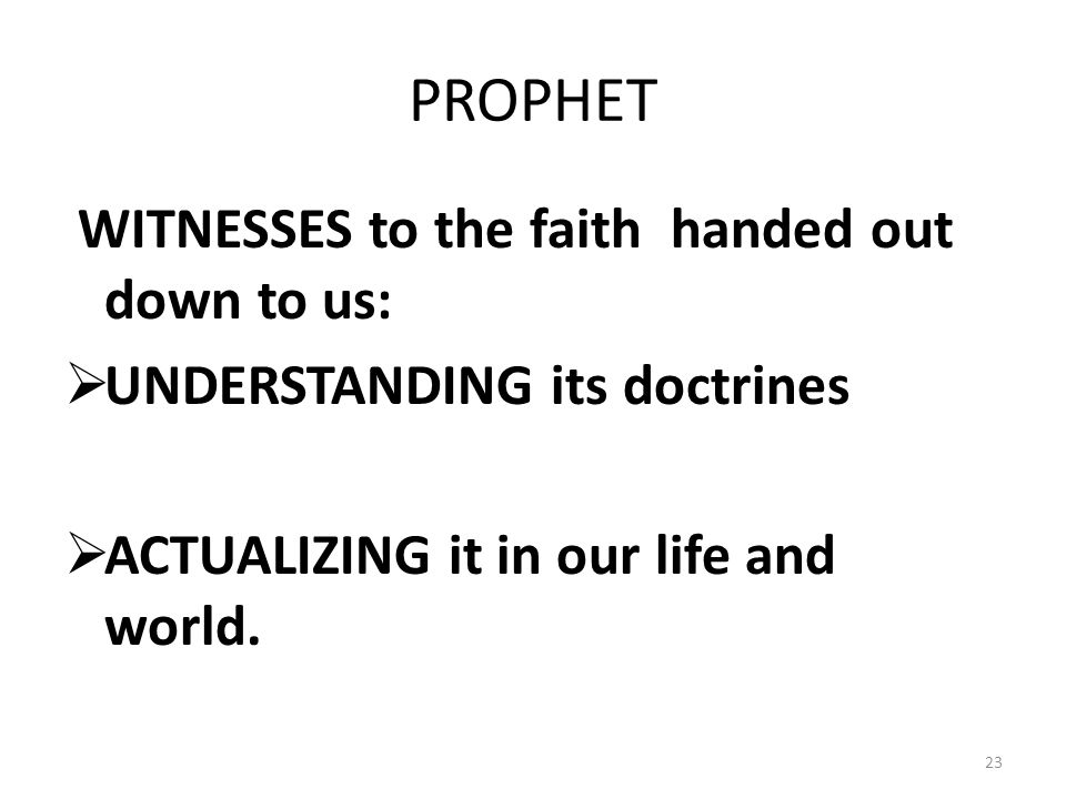 PROPHET WITNESSES to the faith handed out down to us: