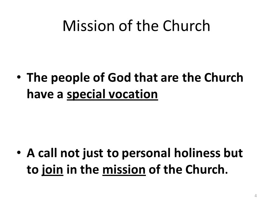 Mission of the Church The people of God that are the Church have a special vocation.