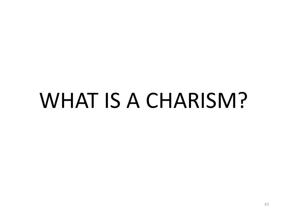 WHAT IS A CHARISM