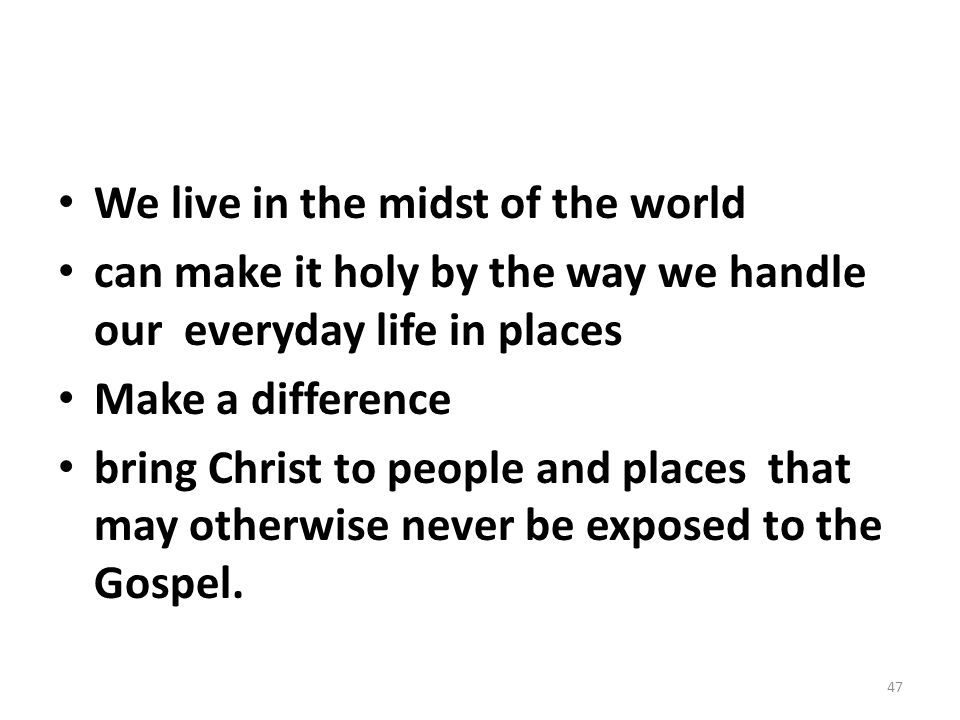 We live in the midst of the world