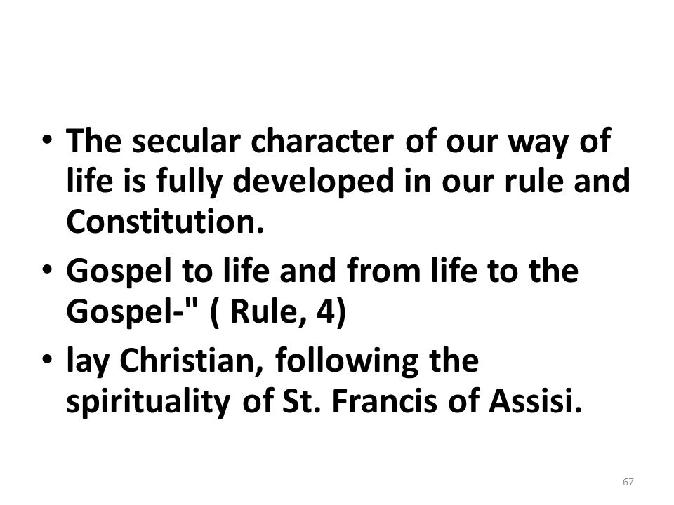 The secular character of our way of life is fully developed in our rule and Constitution.
