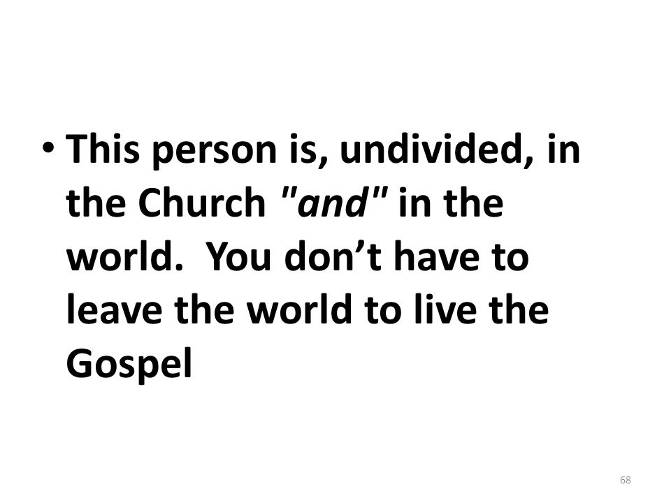 This person is, undivided, in the Church and in the world