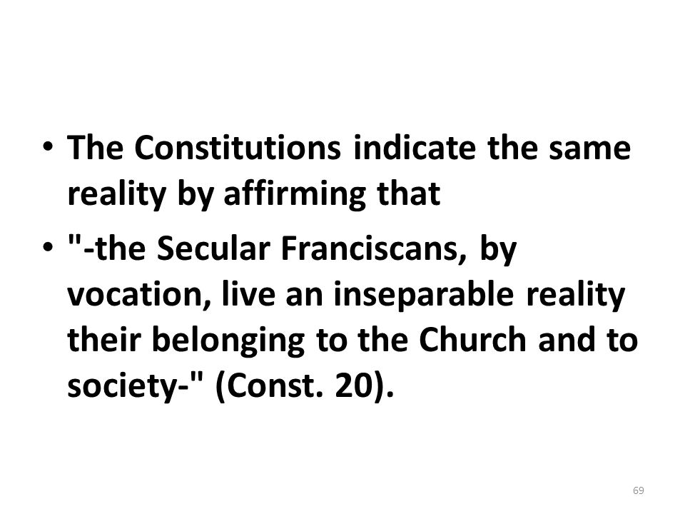 The Constitutions indicate the same reality by affirming that