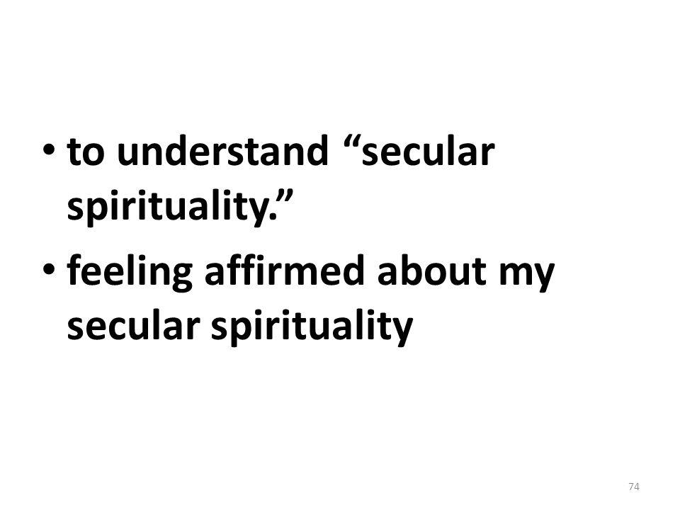 to understand secular spirituality.