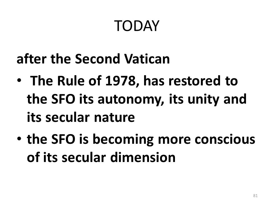 TODAY after the Second Vatican