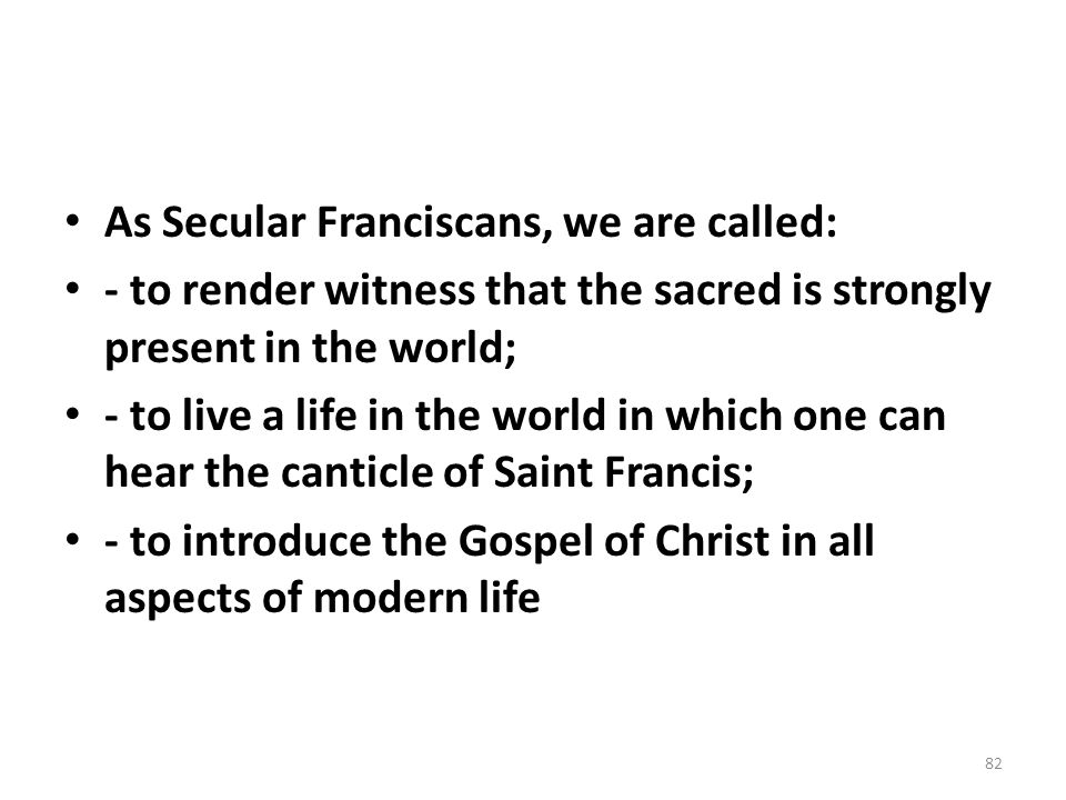 As Secular Franciscans, we are called: