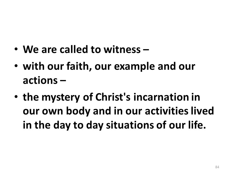 We are called to witness –