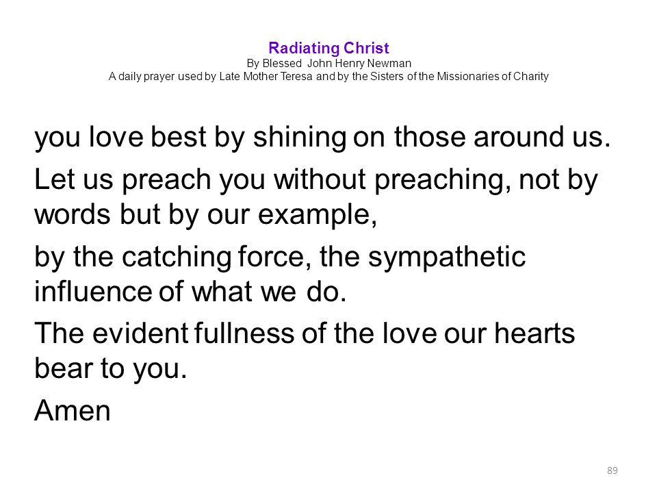 Radiating Christ By Blessed John Henry Newman A daily prayer used by Late Mother Teresa and by the Sisters of the Missionaries of Charity
