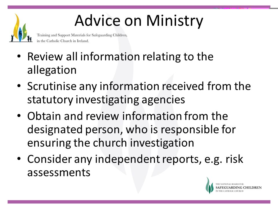 Advice on Ministry Review all information relating to the allegation