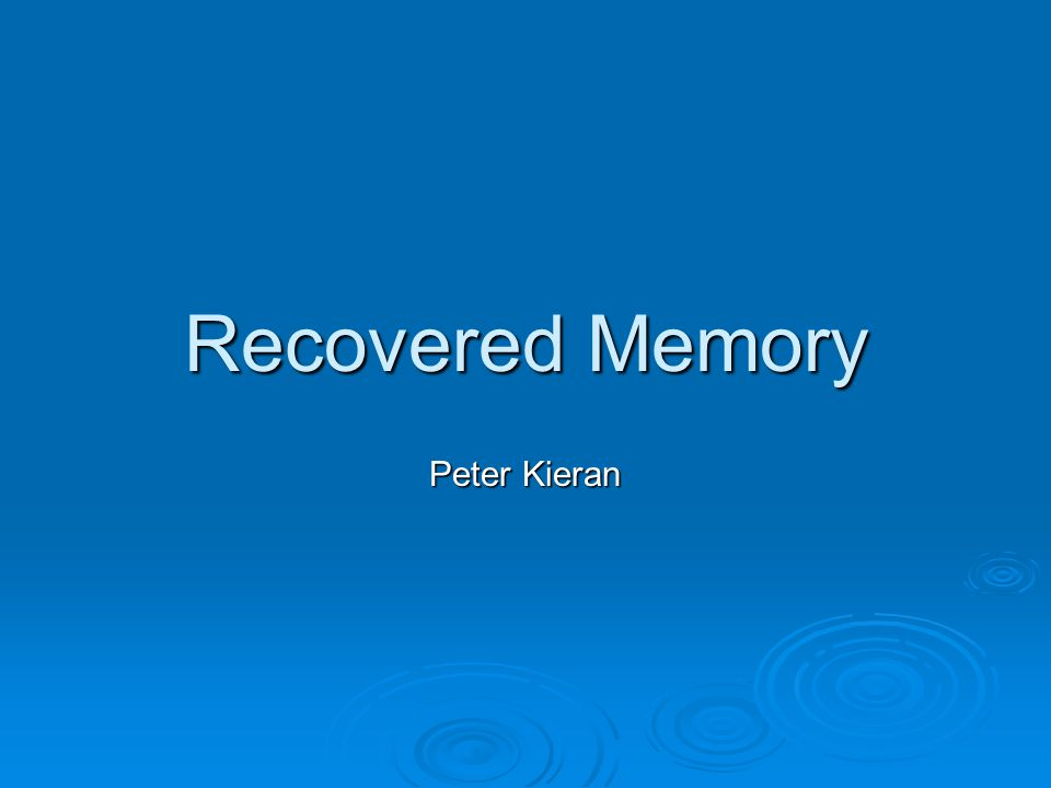 Recovered Memory Peter Kieran