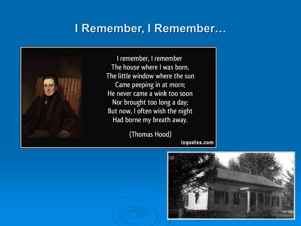 I Remember, I Remember…