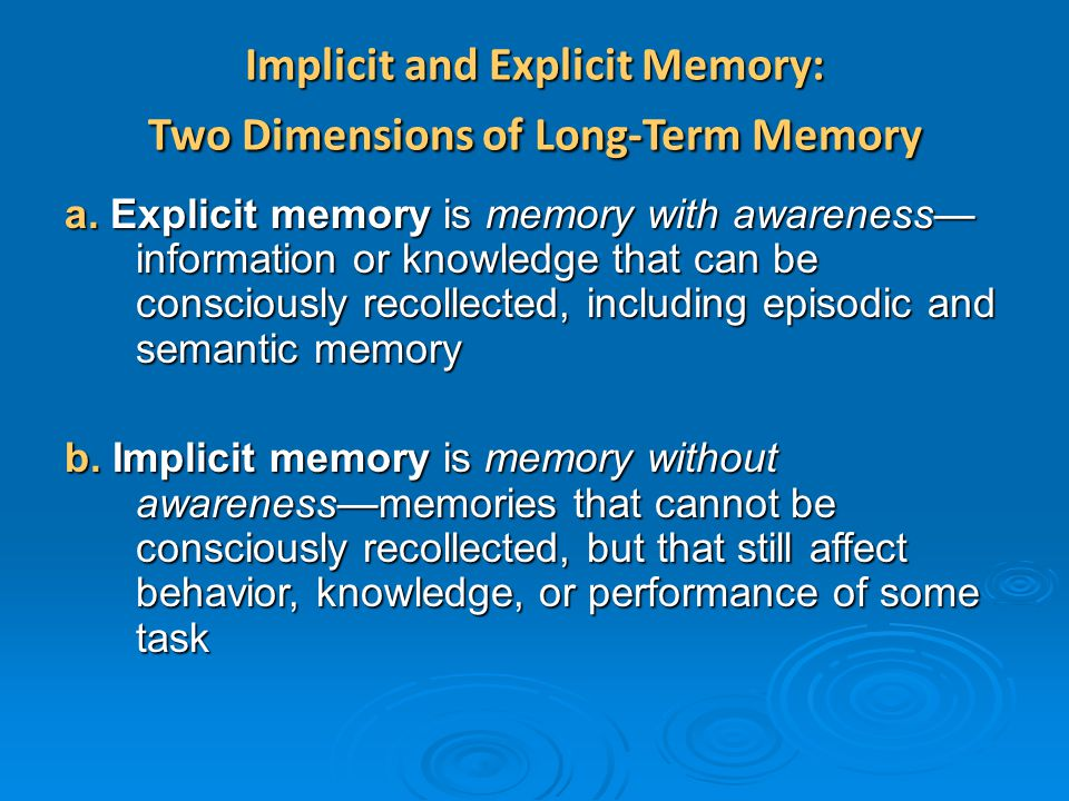 Implicit and Explicit Memory: Two Dimensions of Long-Term Memory