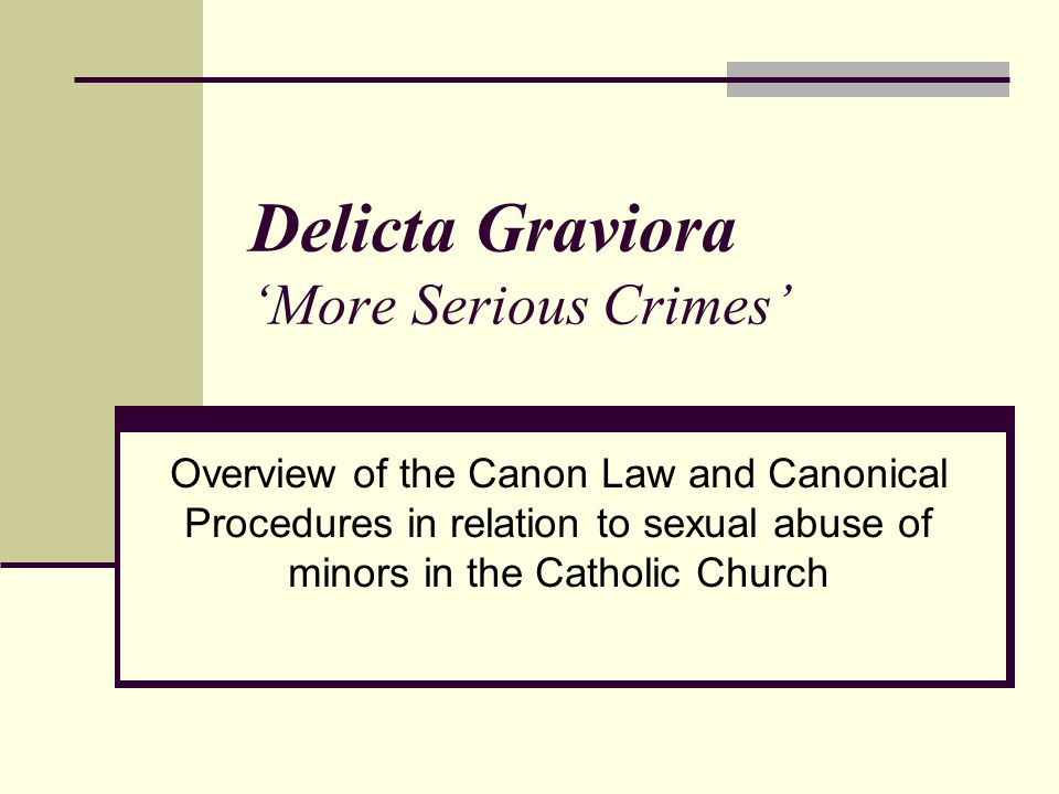 Delicta Graviora 'More Serious Crimes'