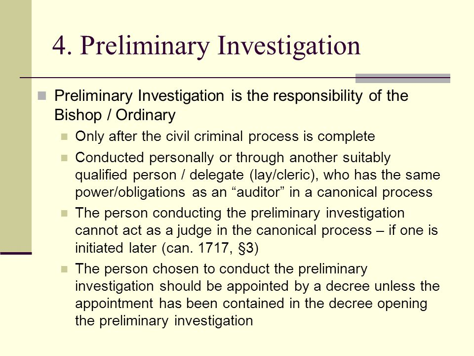 4. Preliminary Investigation