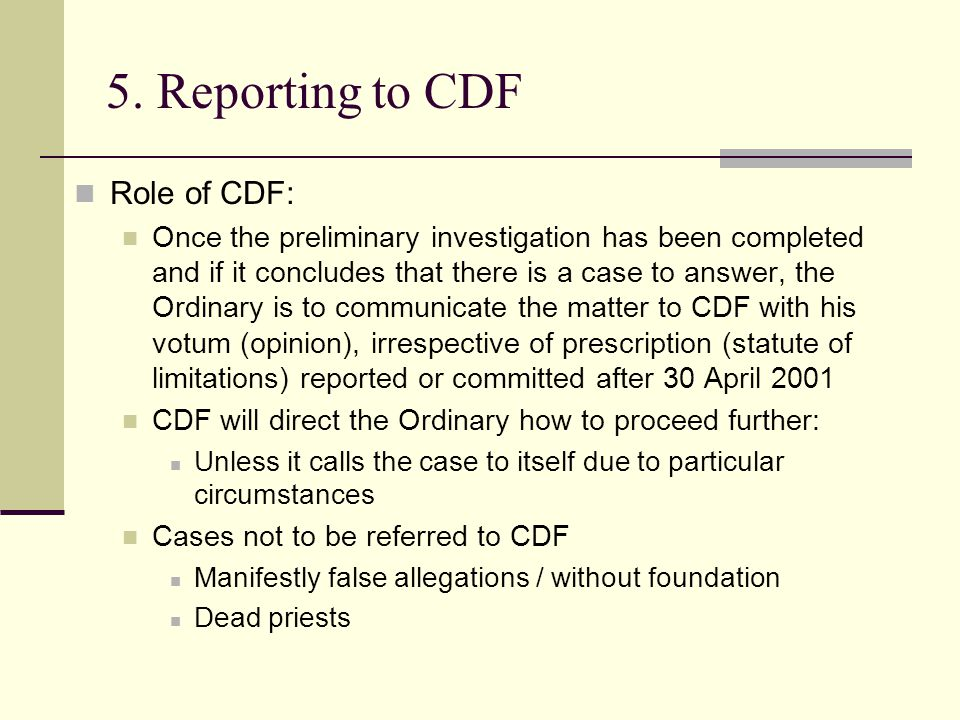 5. Reporting to CDF Role of CDF: