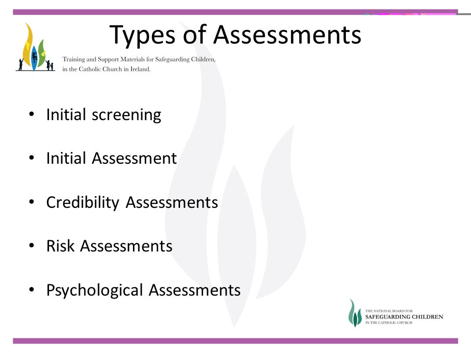 Types of Assessments Initial screening Initial Assessment