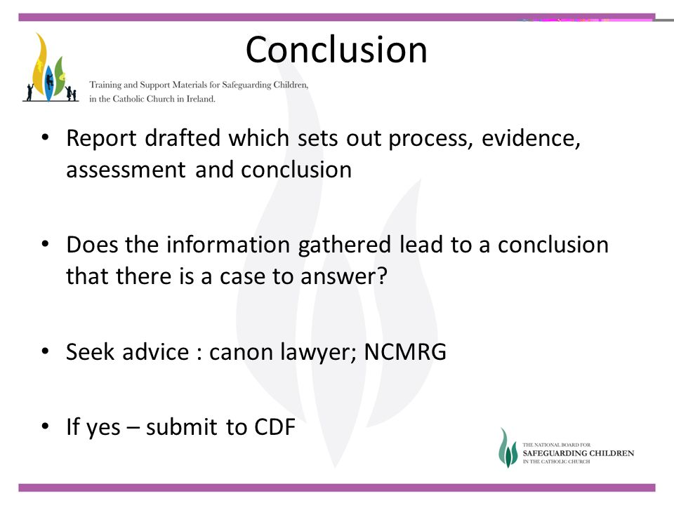 Conclusion Report drafted which sets out process, evidence, assessment and conclusion.