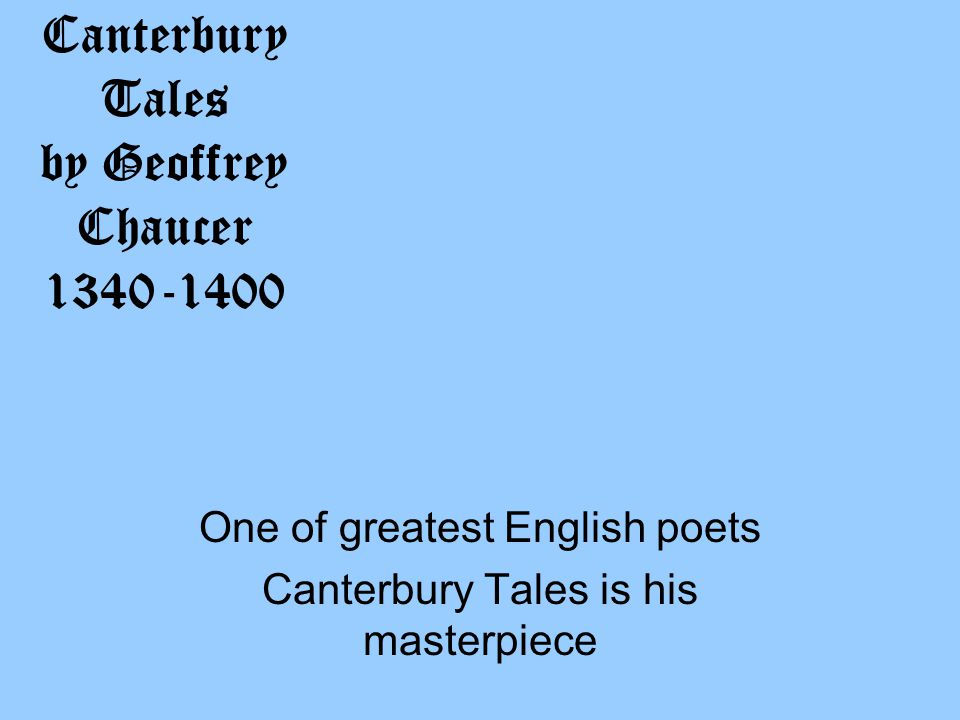 Canterbury Tales by Geoffrey Chaucer 1340-1400