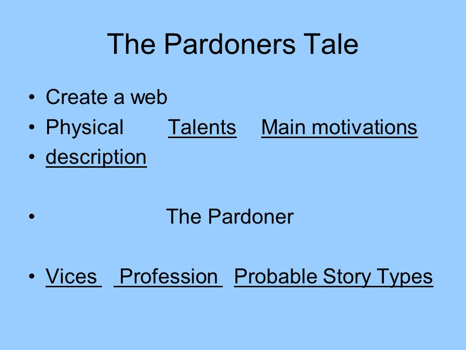 The Pardoners Tale Create a web Physical Talents Main motivations