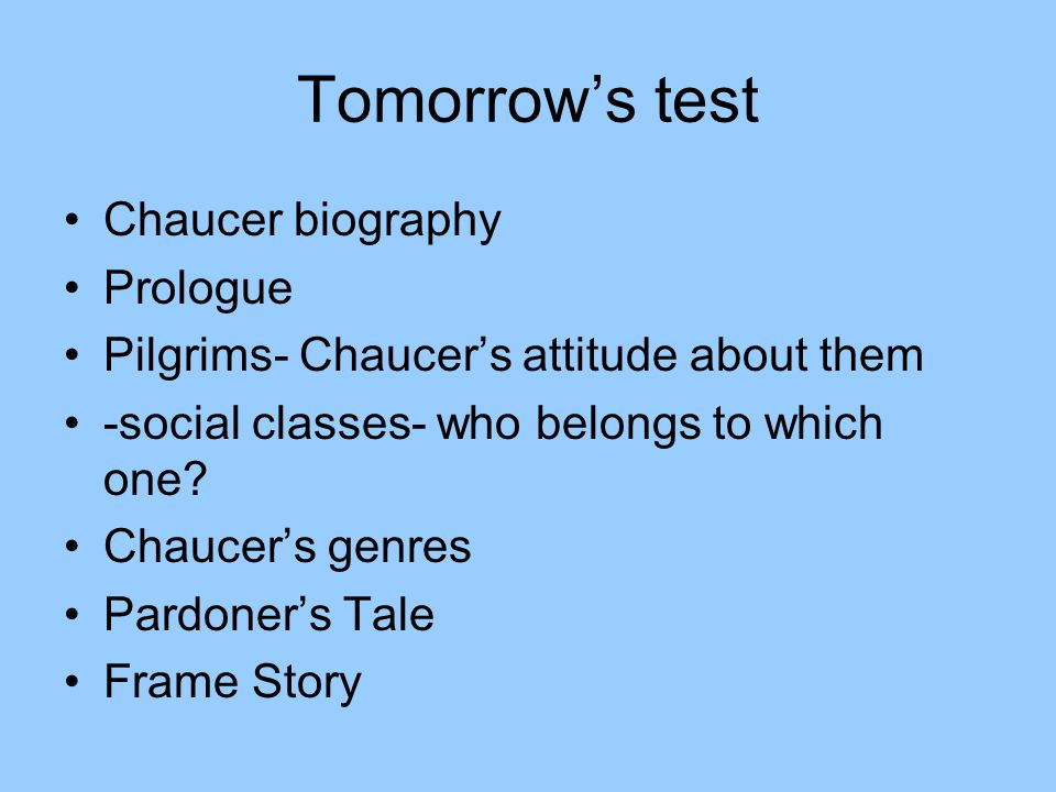 Tomorrow's test Chaucer biography Prologue
