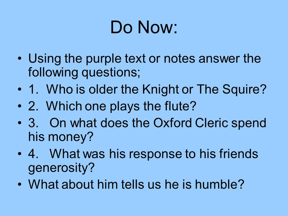 Do Now: Using the purple text or notes answer the following questions;