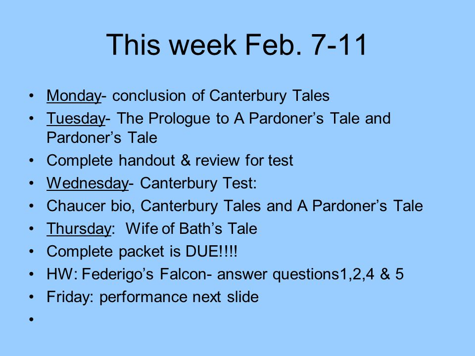 This week Feb. 7-11 Monday- conclusion of Canterbury Tales