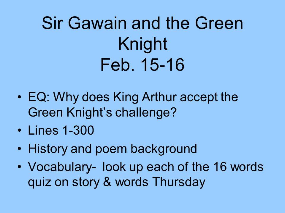 Sir Gawain and the Green Knight Feb. 15-16