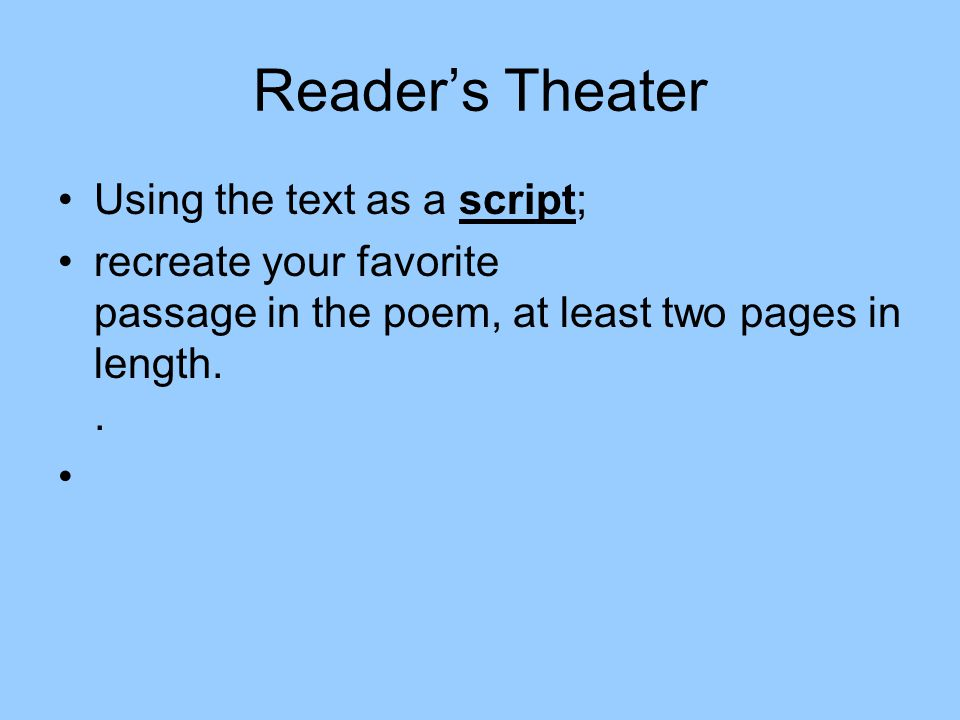 Reader's Theater Using the text as a script;
