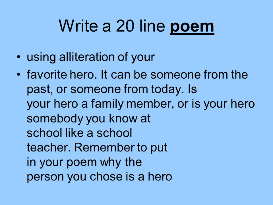 Write a 20 line poem using alliteration of your