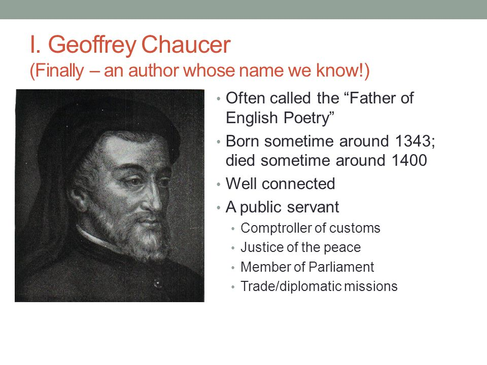 I. Geoffrey Chaucer (Finally – an author whose name we know!)