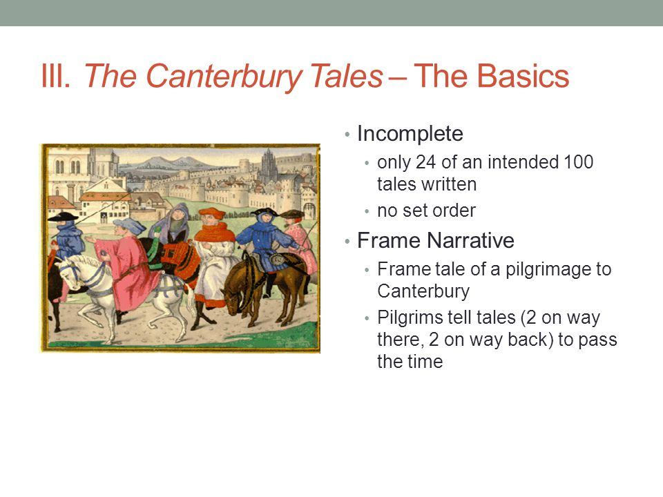 III. The Canterbury Tales – The Basics