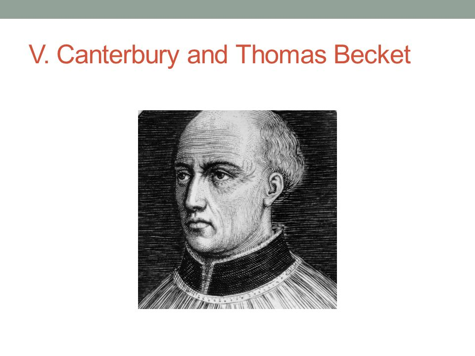 V. Canterbury and Thomas Becket
