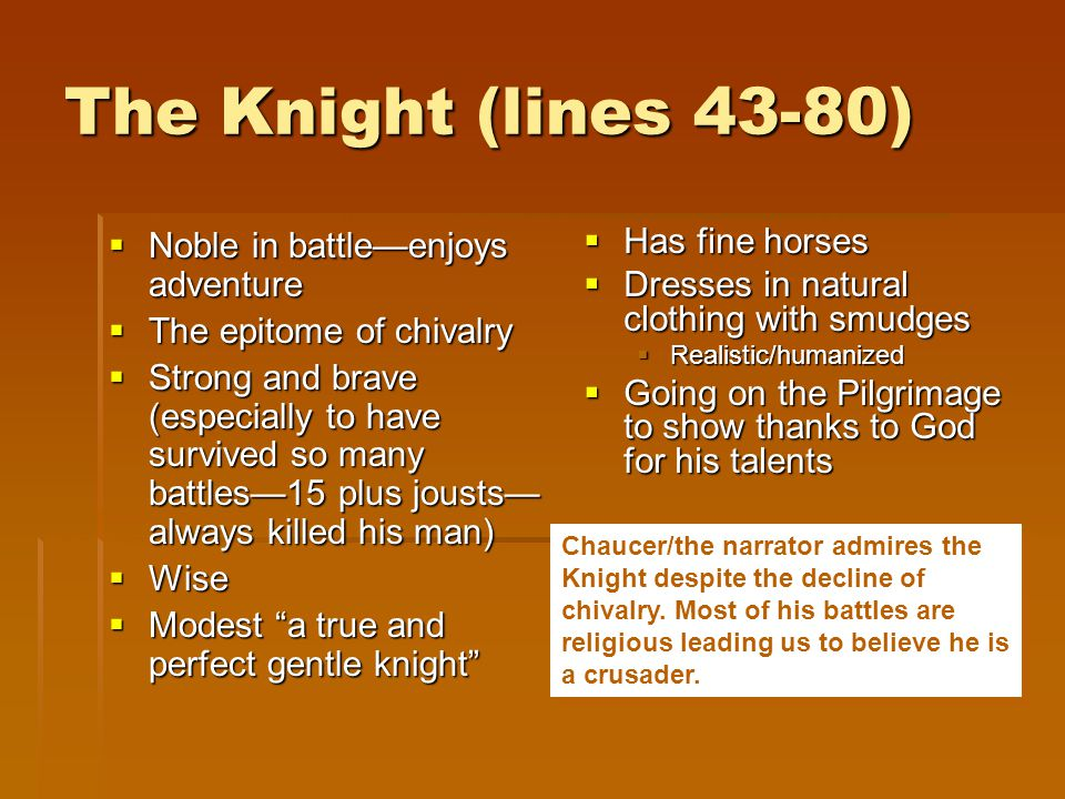 The Knight (lines 43-80) Noble in battle—enjoys adventure