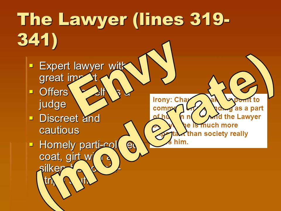 The Lawyer (lines 319-341) Envy (moderate)