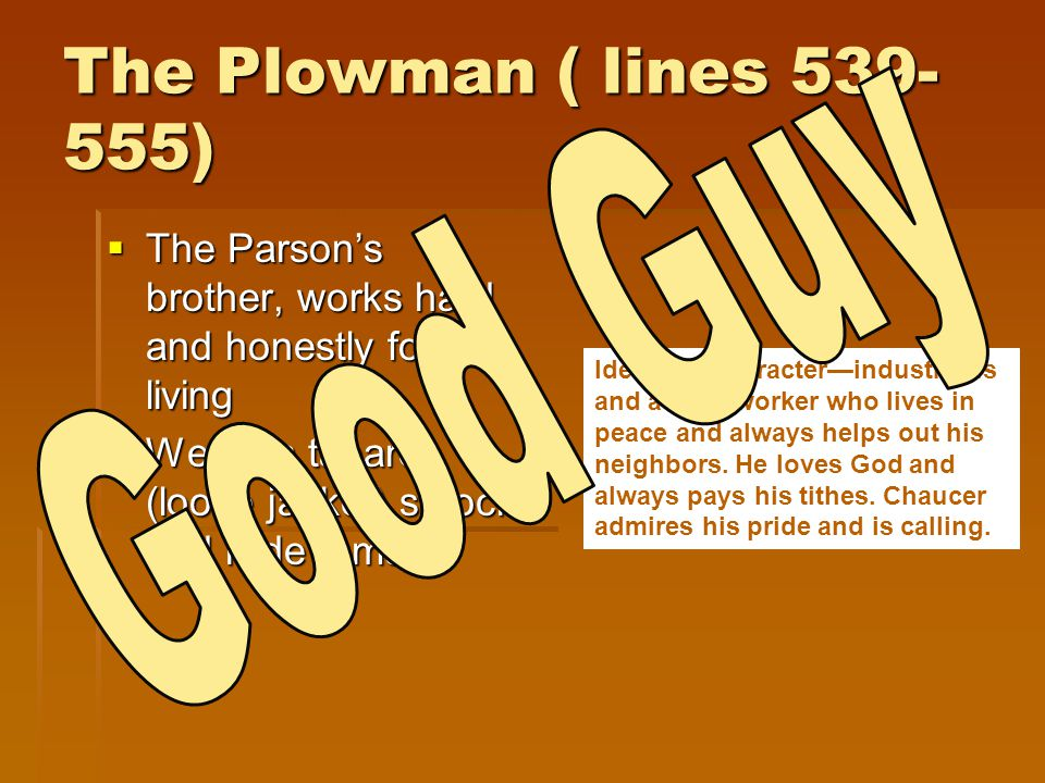 The Plowman ( lines 539-555) Good Guy