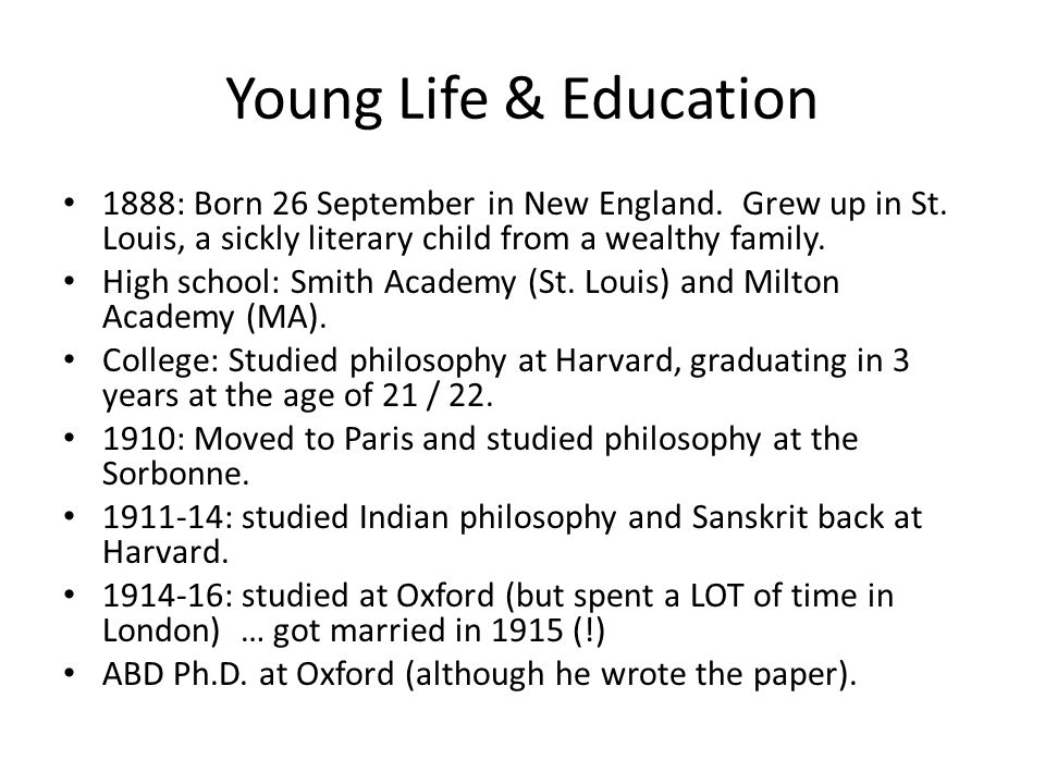 Young Life & Education 1888: Born 26 September in New England. Grew up in St. Louis, a sickly literary child from a wealthy family.