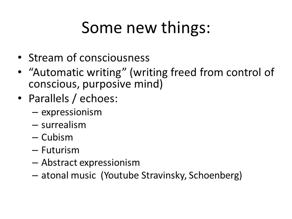 Some new things: Stream of consciousness