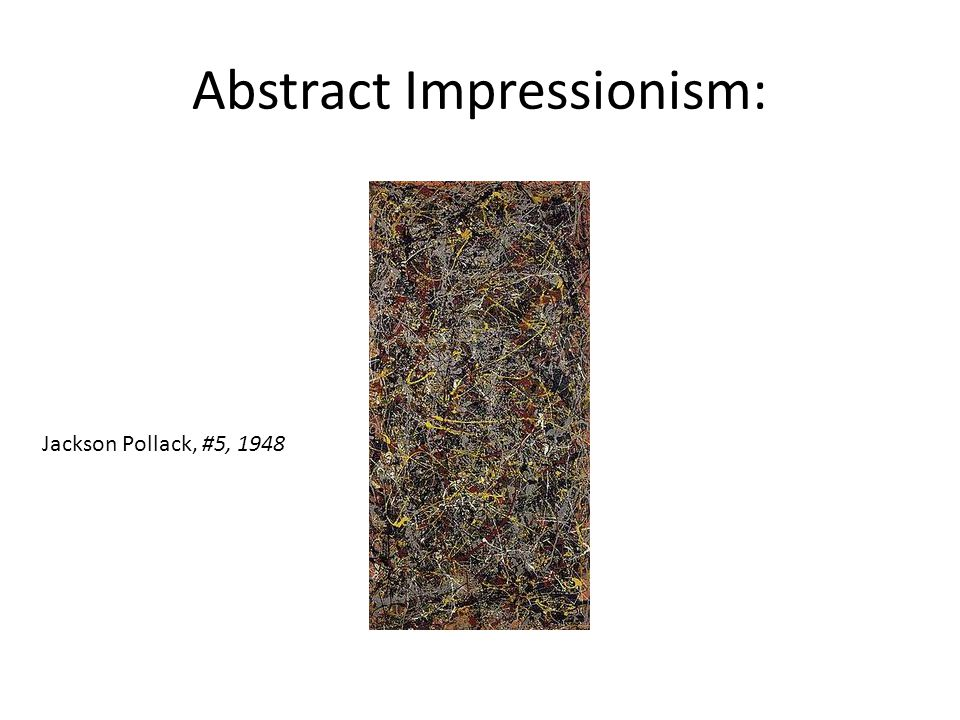 Abstract Impressionism: