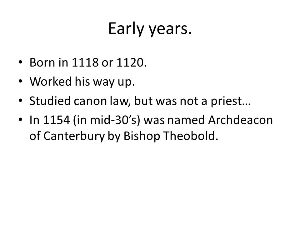 Early years. Born in 1118 or 1120. Worked his way up.