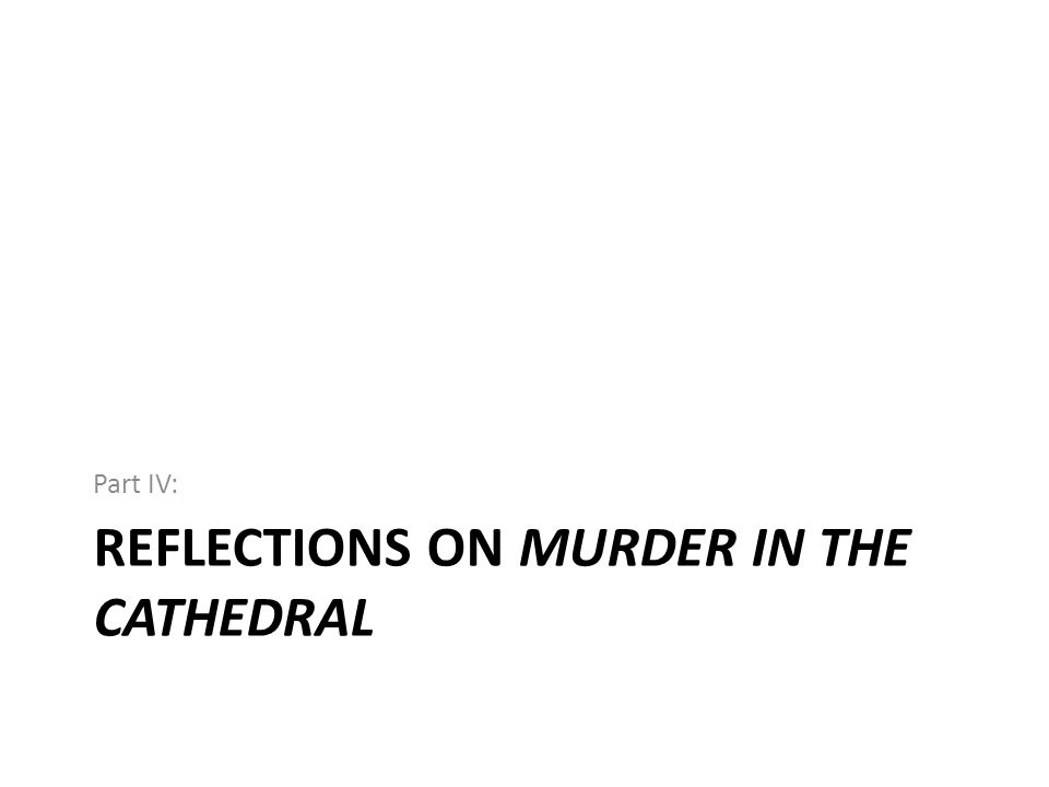 Reflections on Murder in the cathedral