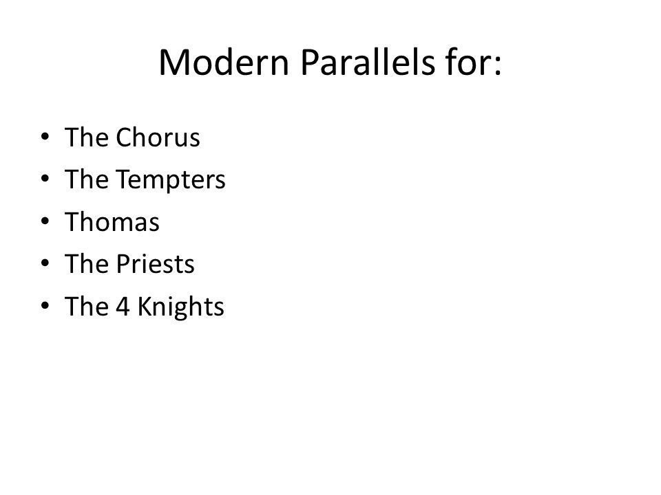 Modern Parallels for: The Chorus The Tempters Thomas The Priests
